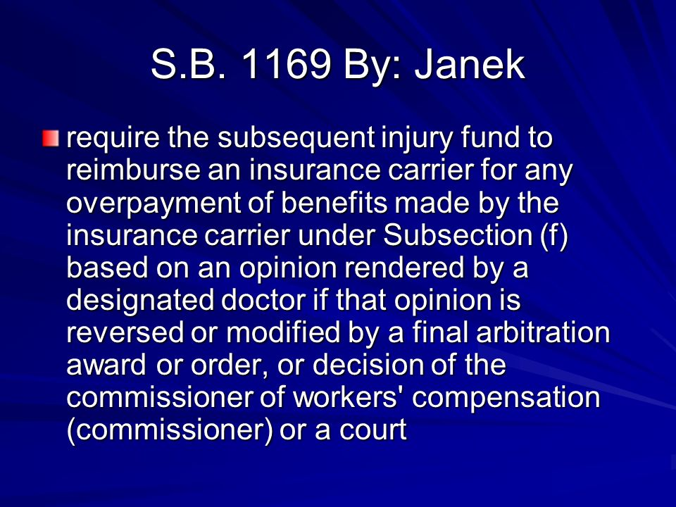 S.B. 1169 By: Janek require the subsequent injury fund to reimburse an insurance carrier for any overpayment of benefits made by the insurance carrier