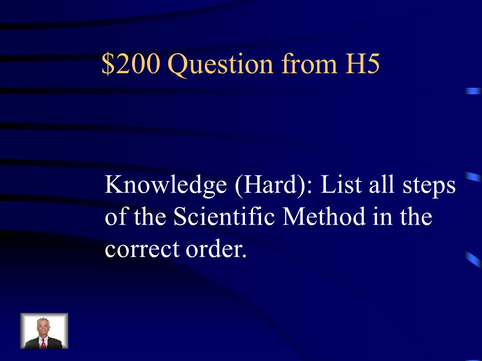 $100 Answer from H5 State the Problem Gathering Information Forming a Hypothesis