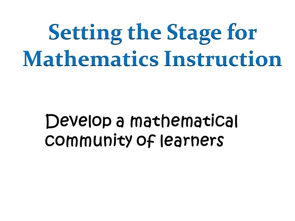 Develop a mathematical community of learners