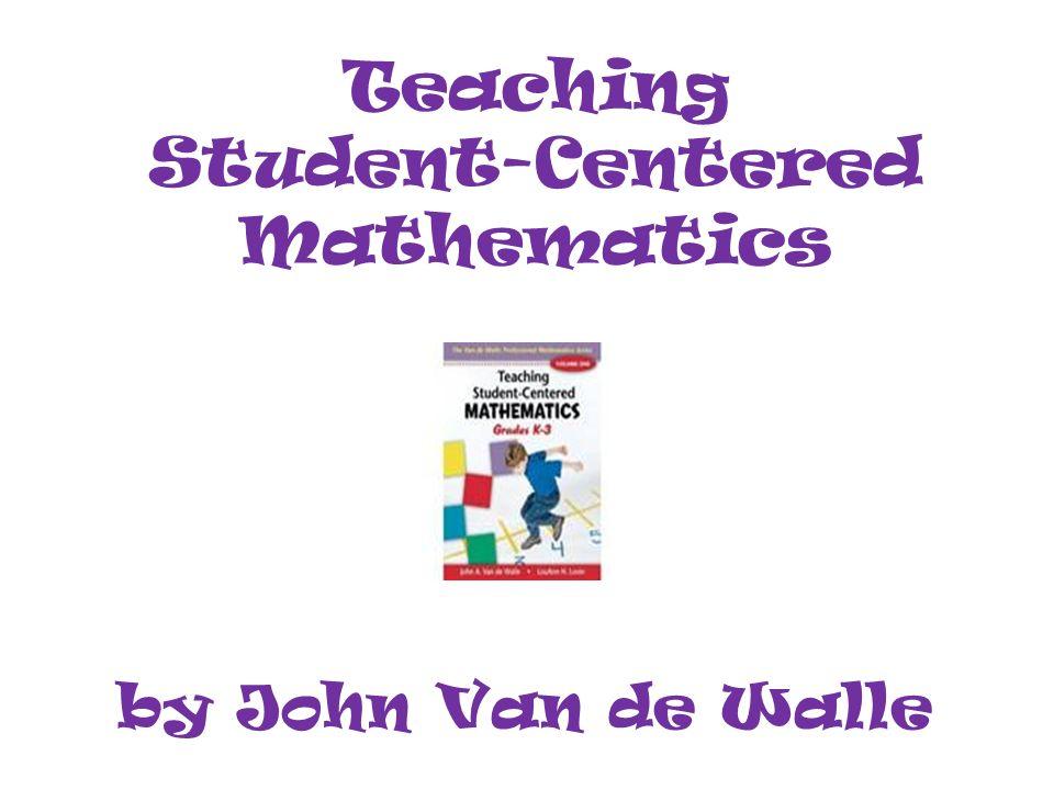 Teaching Student-Centered Mathematics by John Van de Walle