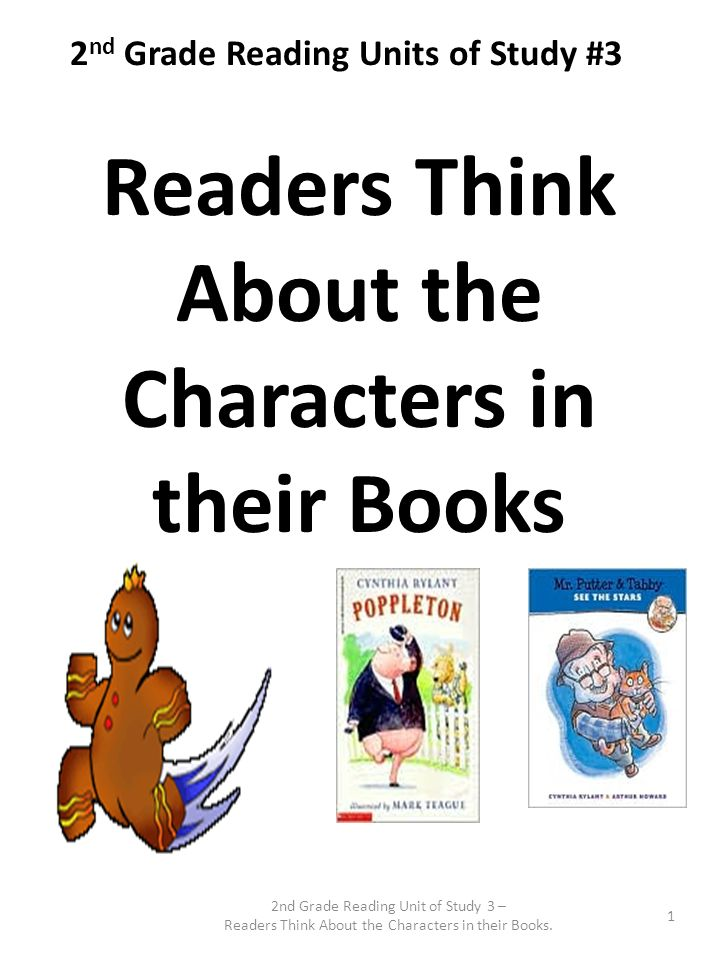 2nd Grade Reading Unit of Study 3 – Readers Think About the Characters in their Books.