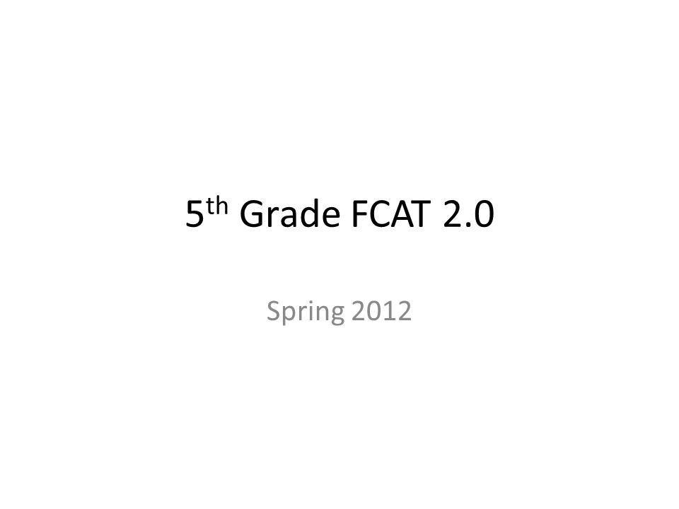 5 th Grade FCAT 2.0 Spring 2012