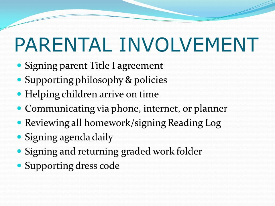 PARENTAL INVOLVEMENT Signing parent Title I agreement Supporting philosophy & policies Helping children arrive on time Communicating via phone, intern