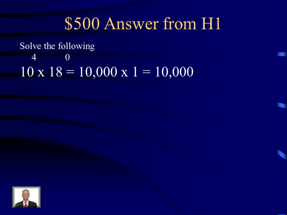 $500 Question from H1 Solve the following x 18 =