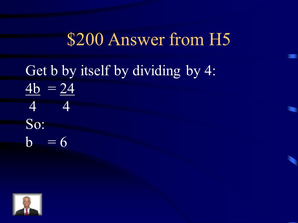 $200 Question from H5 Solve: 4b = 24