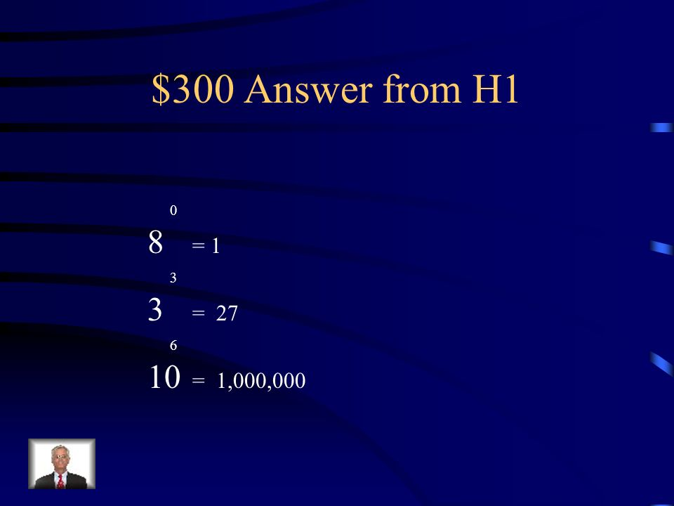 $300 Question from H1 Solve the following 0 8 = 3 3 = 6 10 =