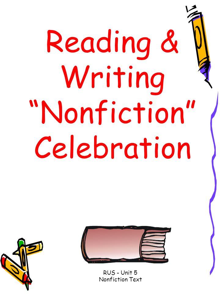 Reading & Writing Nonfiction Celebration RUS - Unit 5 Nonfiction Text