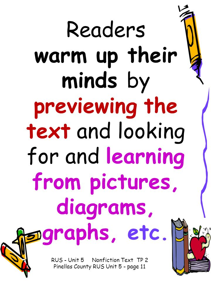 Readers warm up their minds by previewing the text and looking for and learning from pictures, diagrams, graphs, etc. RUS - Unit 5 Nonfiction Text TP