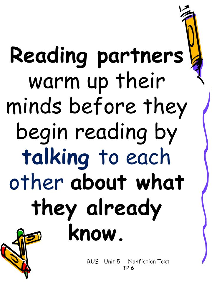 RUS - Unit 5 Nonfiction Text TP 6 Reading partners warm up their minds before they begin reading by talking to each other about what they already know