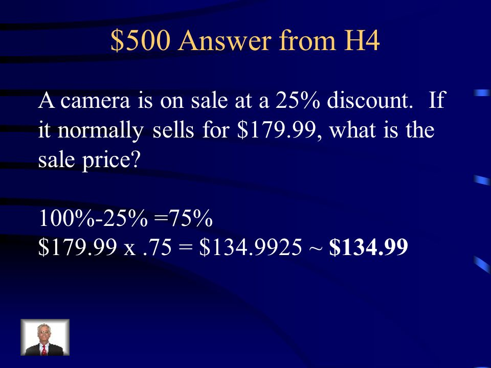 $500 Question from H4 A camera is on sale at a 25% discount.