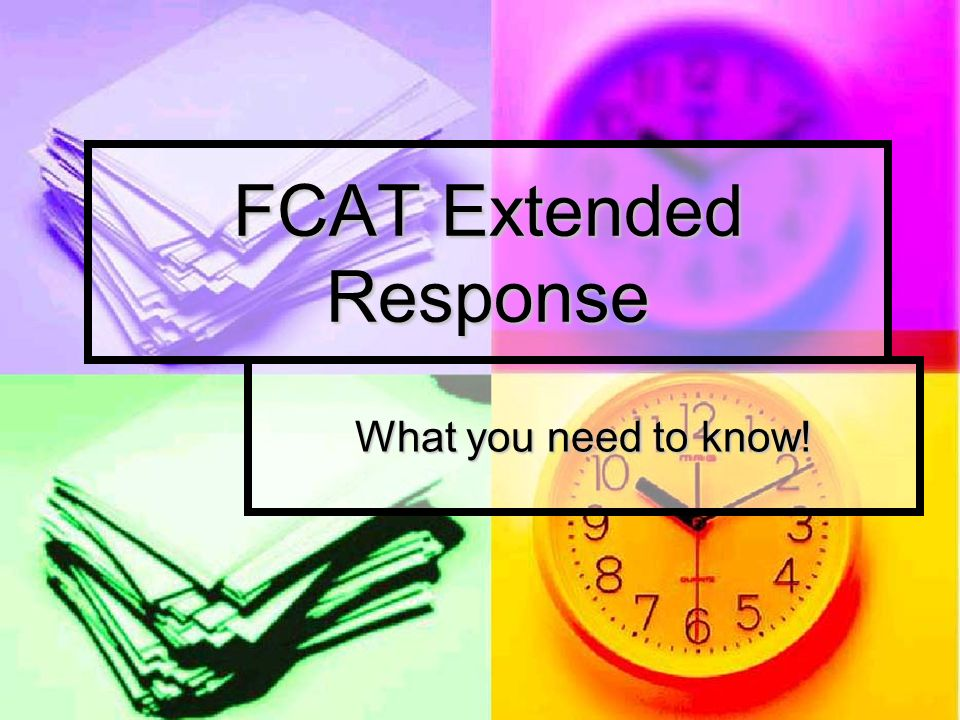 FCAT Extended Response What you need to know!