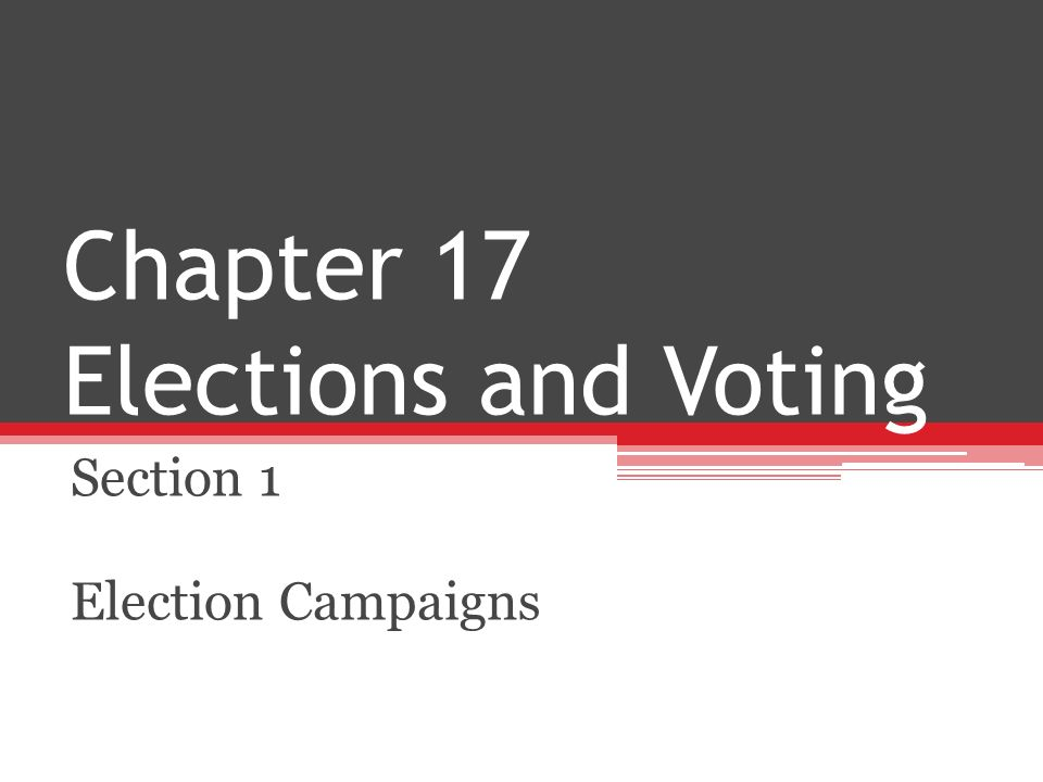 Chapter 17 Elections and Voting Section 3 Influences on Voters