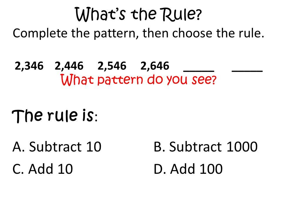 Whats the Rule. Complete the pattern, then choose the rule.