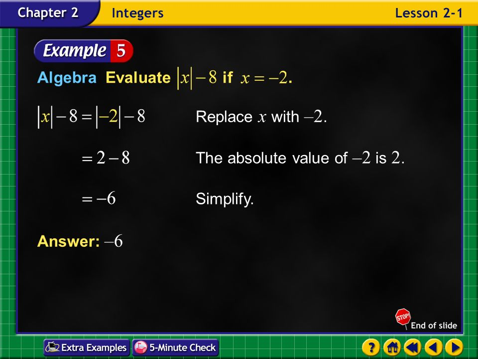 Example 1-4d Evaluate each expression. a. b. c. Answer: 9 Answer: 5 Answer: –2