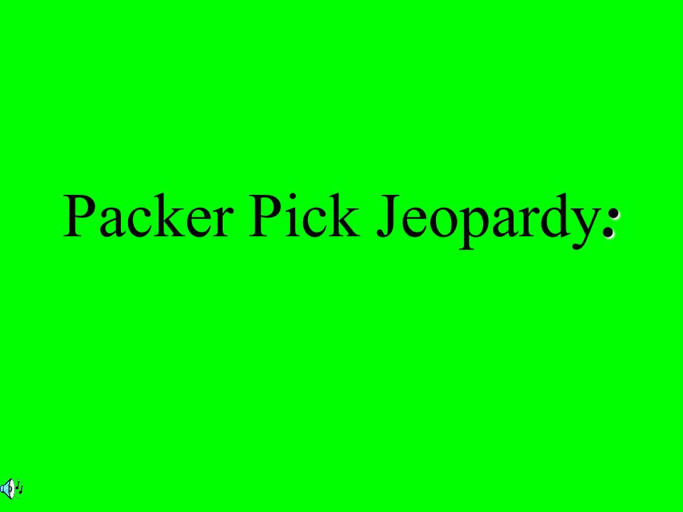 : Packer Pick Jeopardy: