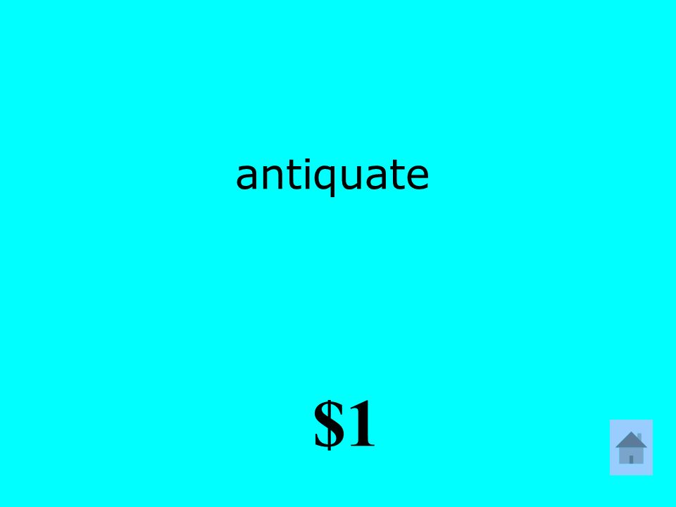 antiquate $1