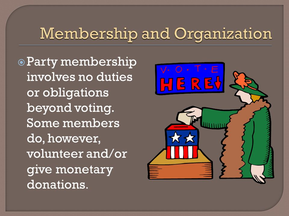 Party membership involves no duties or obligations beyond voting.