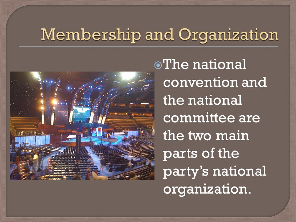 The national convention and the national committee are the two main parts of the partys national organization.