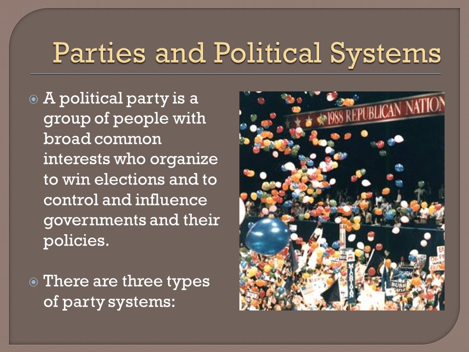 A political party is a group of people with broad common interests who organize to win elections and to control and influence governments and their policies.