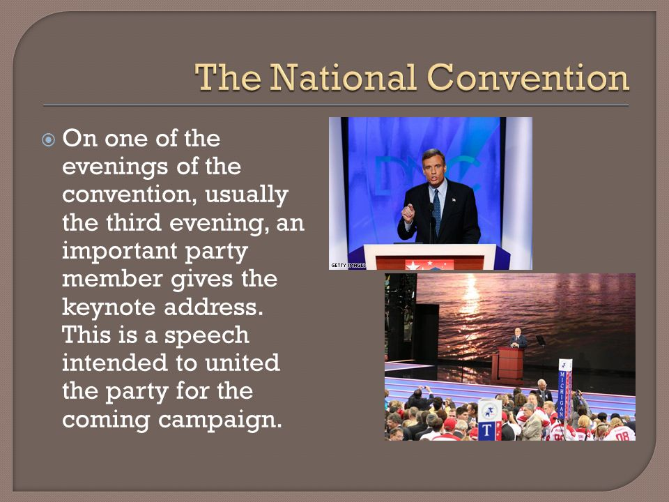 On one of the evenings of the convention, usually the third evening, an important party member gives the keynote address.