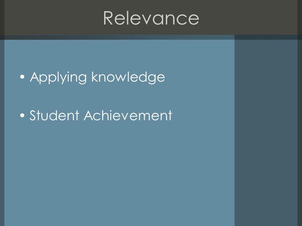 Relevance Applying knowledge Student Achievement