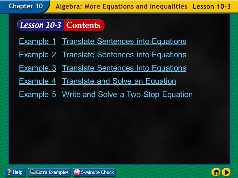 Lesson 3 Contents Example 1Translate Sentences into Equations Example 2Translate Sentences into Equations Example 3Translate Sentences into Equations Example 4Translate and Solve an Equation Example 5Write and Solve a Two-Stop Equation