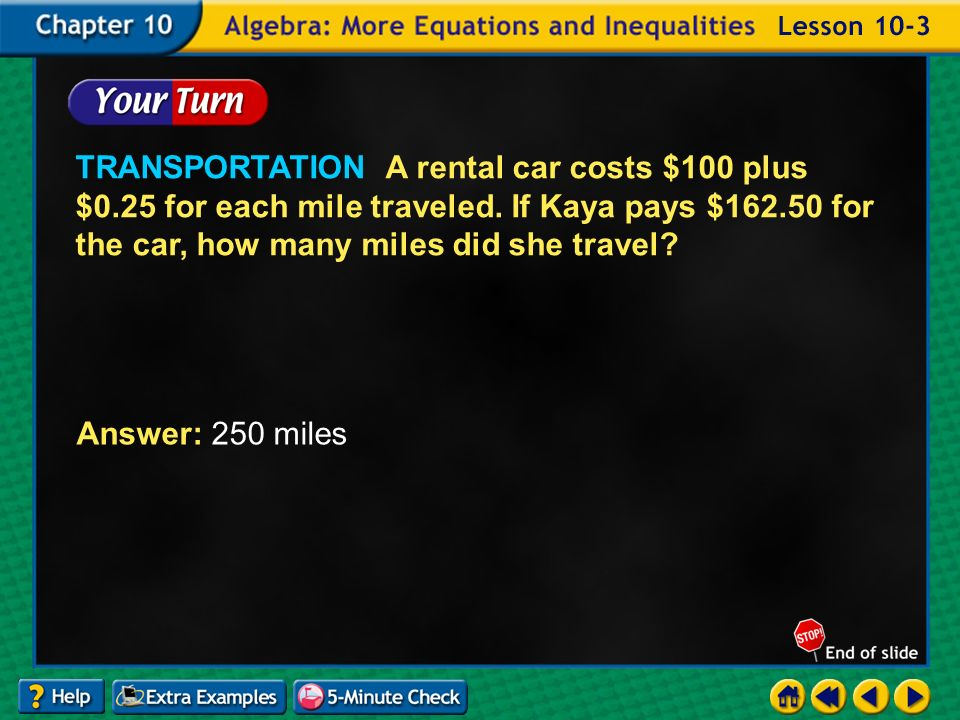 Example 3-5b TRANSPORTATION A rental car costs $100 plus $0.25 for each mile traveled.