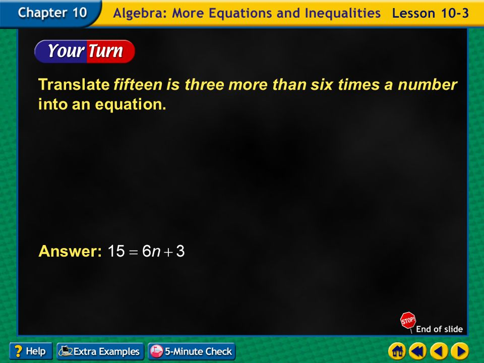 Example 3-2b Translate fifteen is three more than six times a number into an equation. Answer: