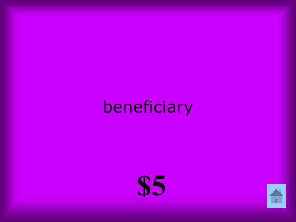 beneficiary $5