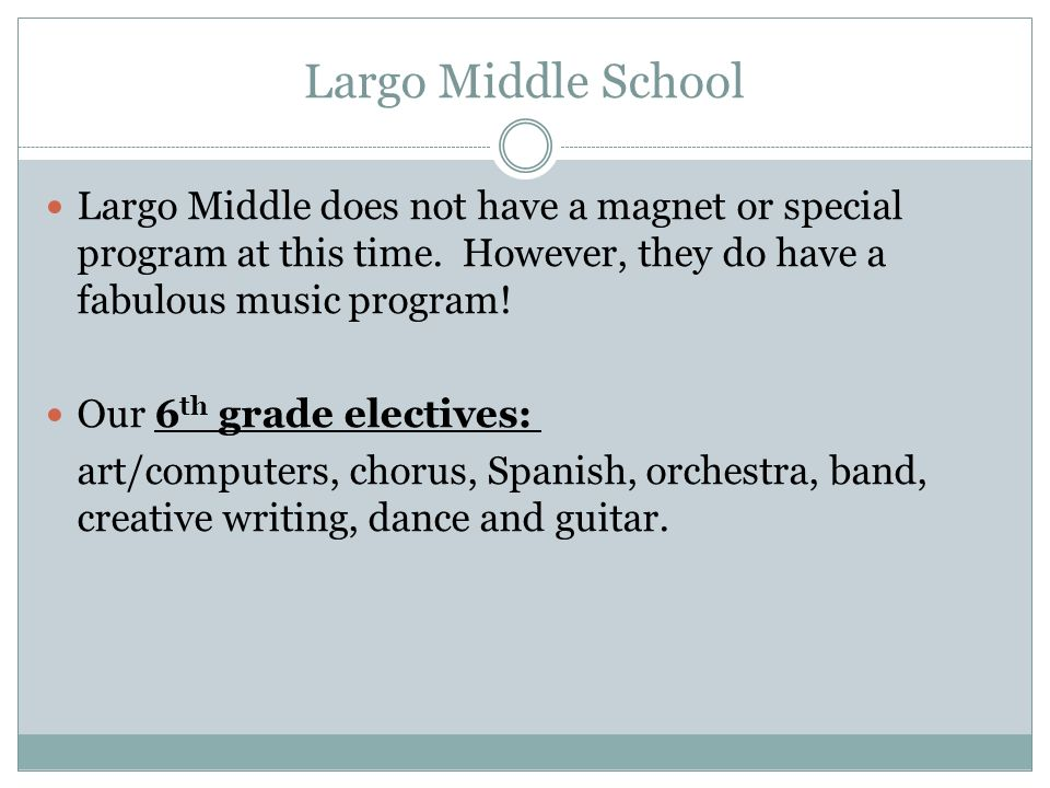 Largo Middle School Largo Middle does not have a magnet or special program at this time.