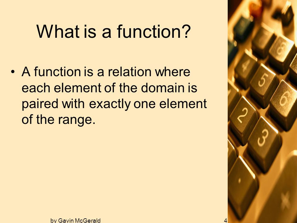 by Gavin McGerald4 What is a function.