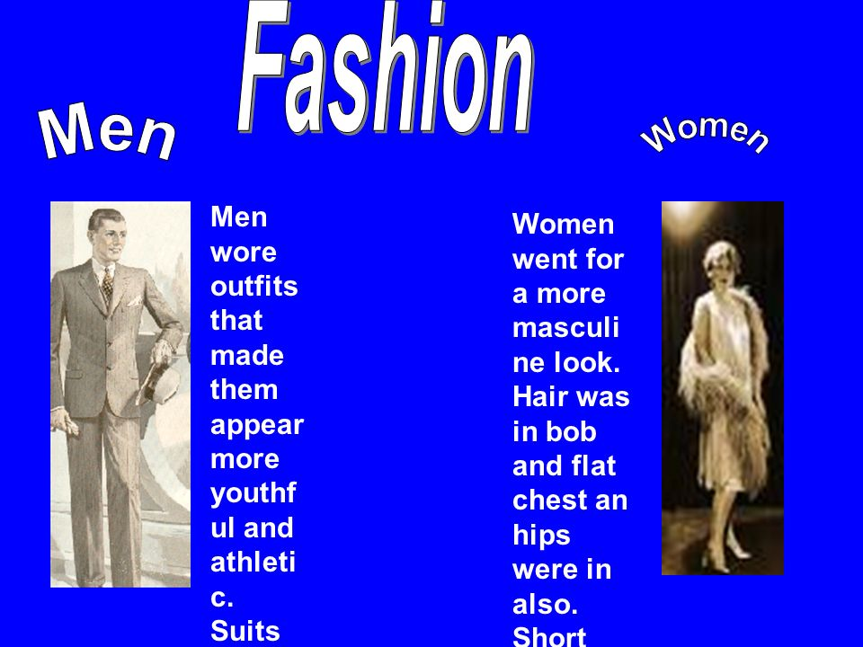 Men wore outfits that made them appear more youthf ul and athleti c.