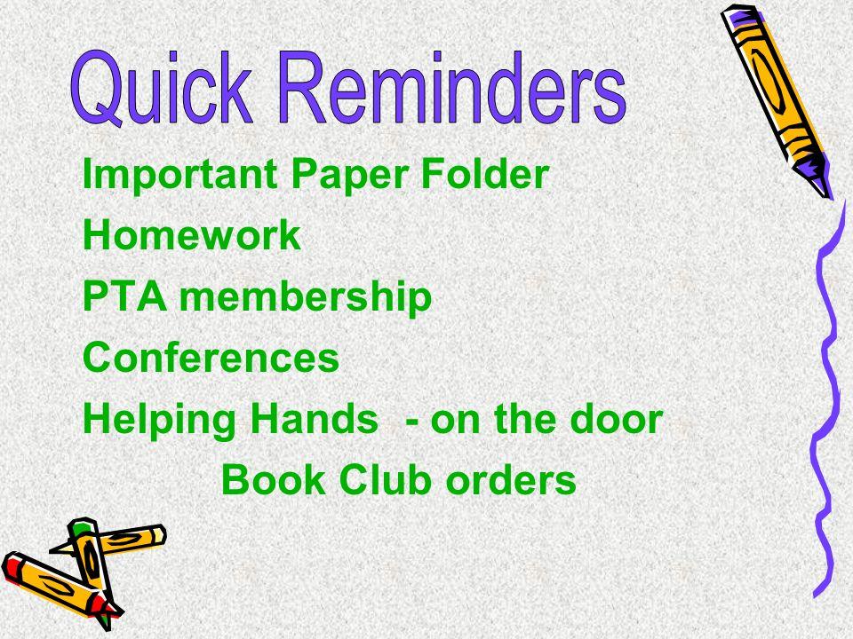 Important Paper Folder Homework PTA membership Conferences Helping Hands - on the door Book Club orders
