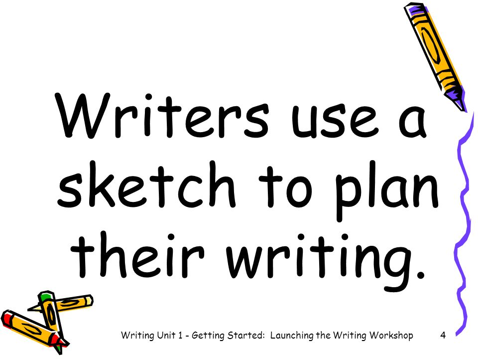 Writers use important people in their lives to sketch and write about.