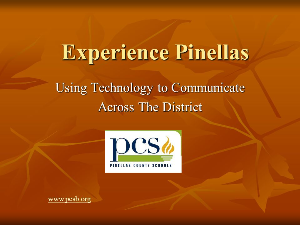 Experience Pinellas Using Technology to Communicate Across The District