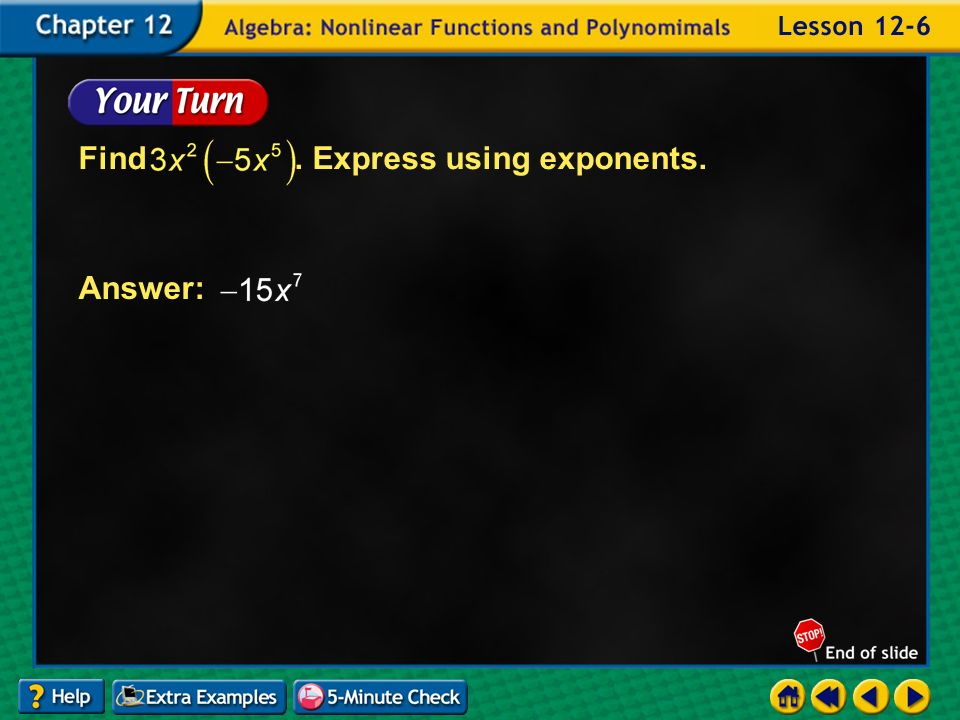 Example 6-2b Find. Express using exponents. Answer: