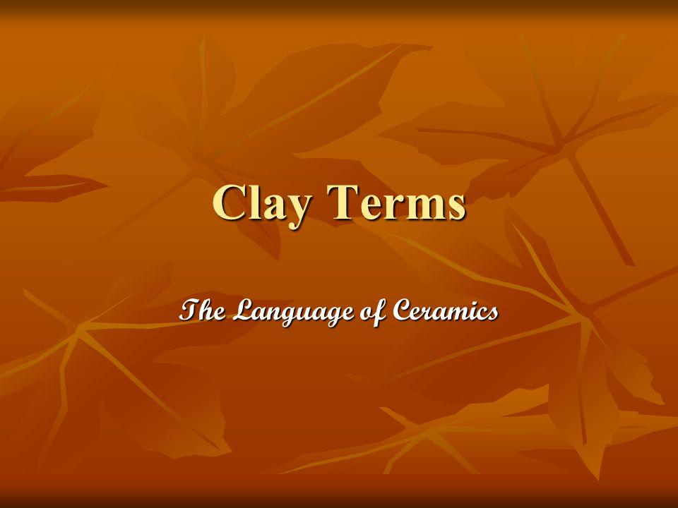 Clay Terms The Language of Ceramics