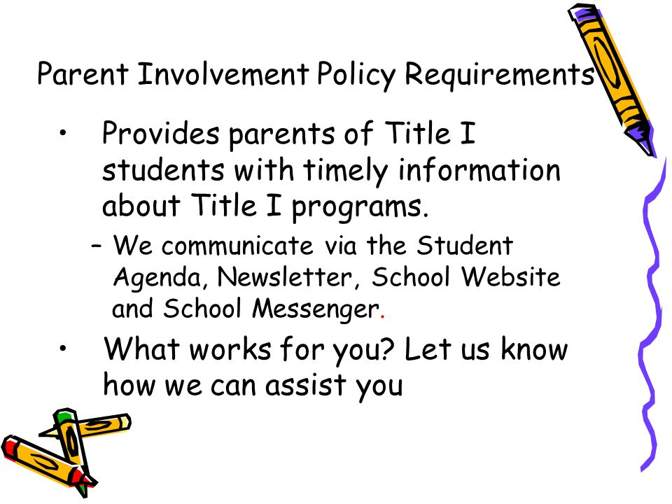 Provides parents of Title I students with timely information about Title I programs.