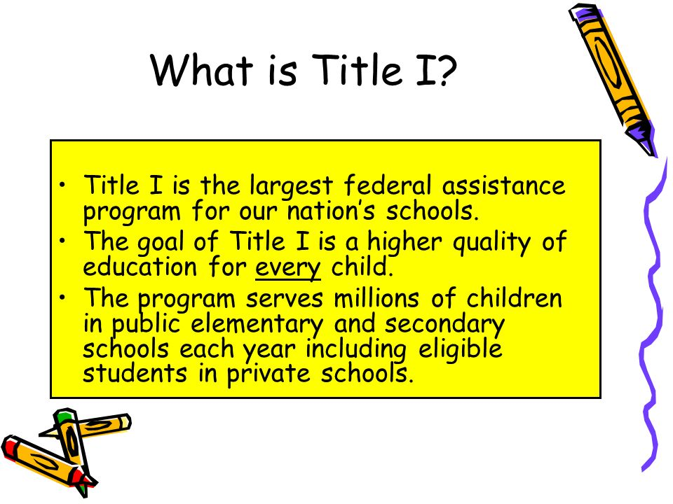 What is Title I. Title I is the largest federal assistance program for our nations schools.