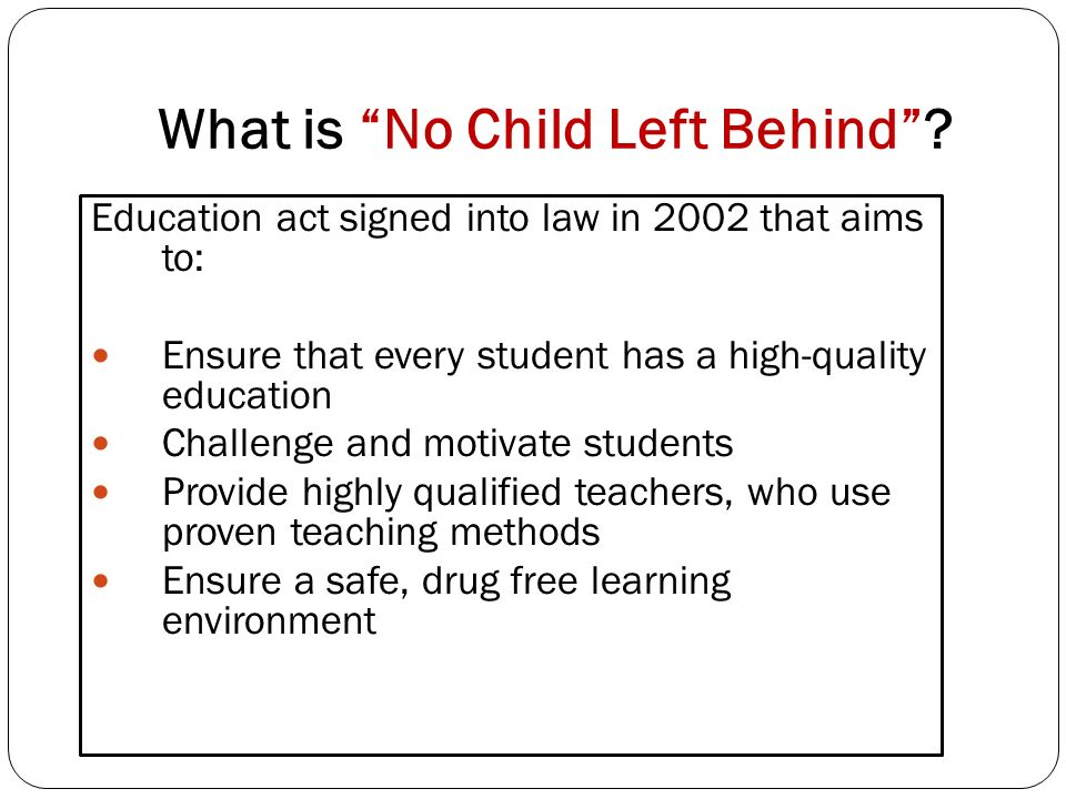 What is No Child Left Behind.