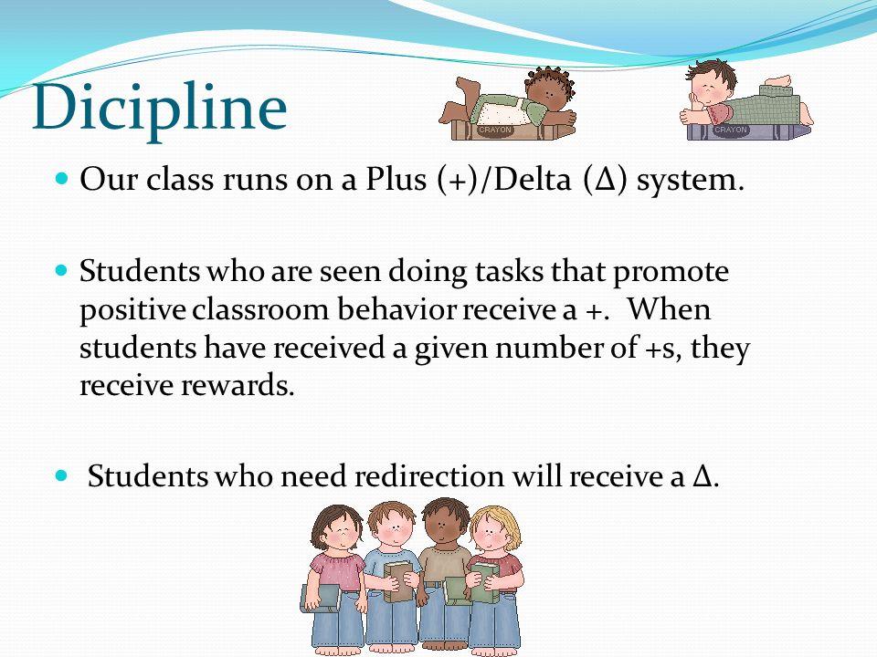 Dicipline Our class runs on a Plus (+)/Delta (Δ) system.