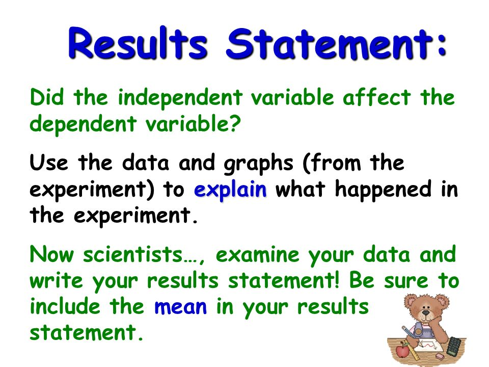 Did the independent variable affect the dependent variable.