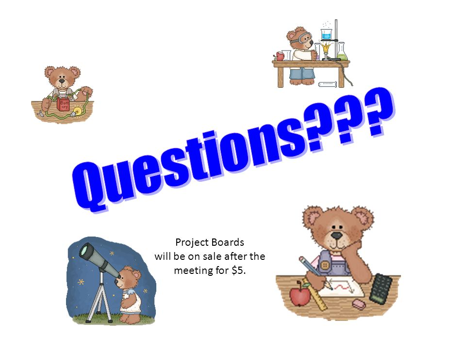 Project Boards will be on sale after the meeting for $5.