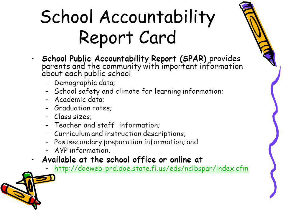 School Accountability Report Card School Public Accountability Report (SPAR) provides parents and the community with important information about each
