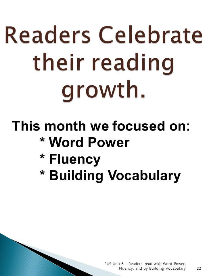 RUS Unit 6 - Readers read with Word Power, Fluency, and by Building Vocabulary22 This month we focused on: * Word Power * Fluency * Building Vocabular