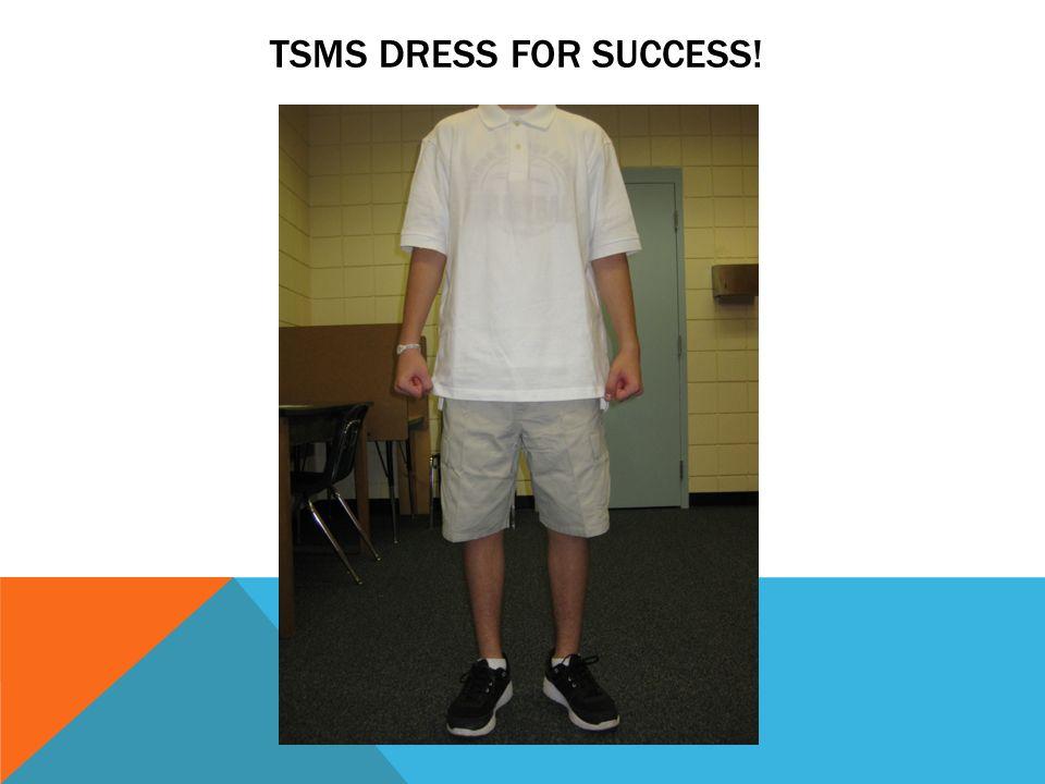 TSMS DRESS FOR SUCCESS!