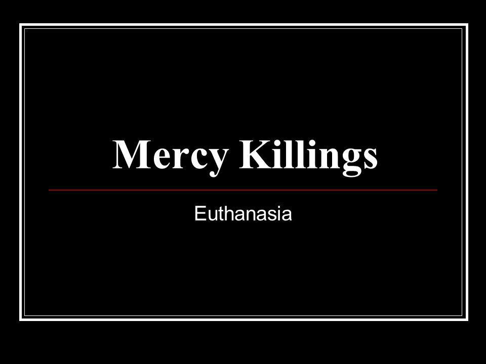 Mercy Killings Euthanasia