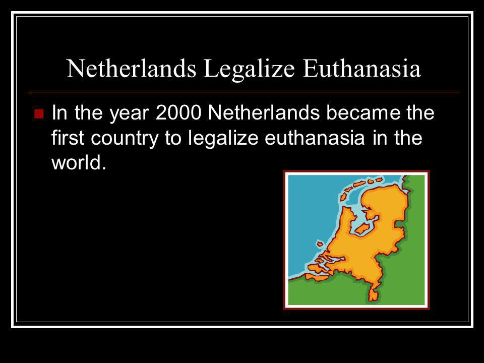 Belgium Legalizes Euthanasia In the year of 2002, Belgium became the second country in the world to legalize euthanasia.