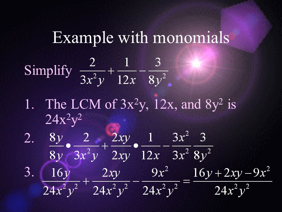Example with Polynomials Simplify 1.Factor 2.The LCM is (x + 3)(x – 3)(x – 1) 3.