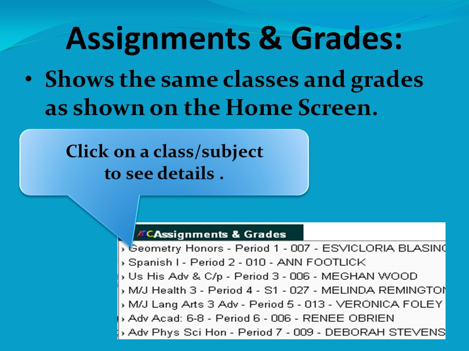 Assignments & Grades: Shows the same classes and grades as shown on the Home Screen.